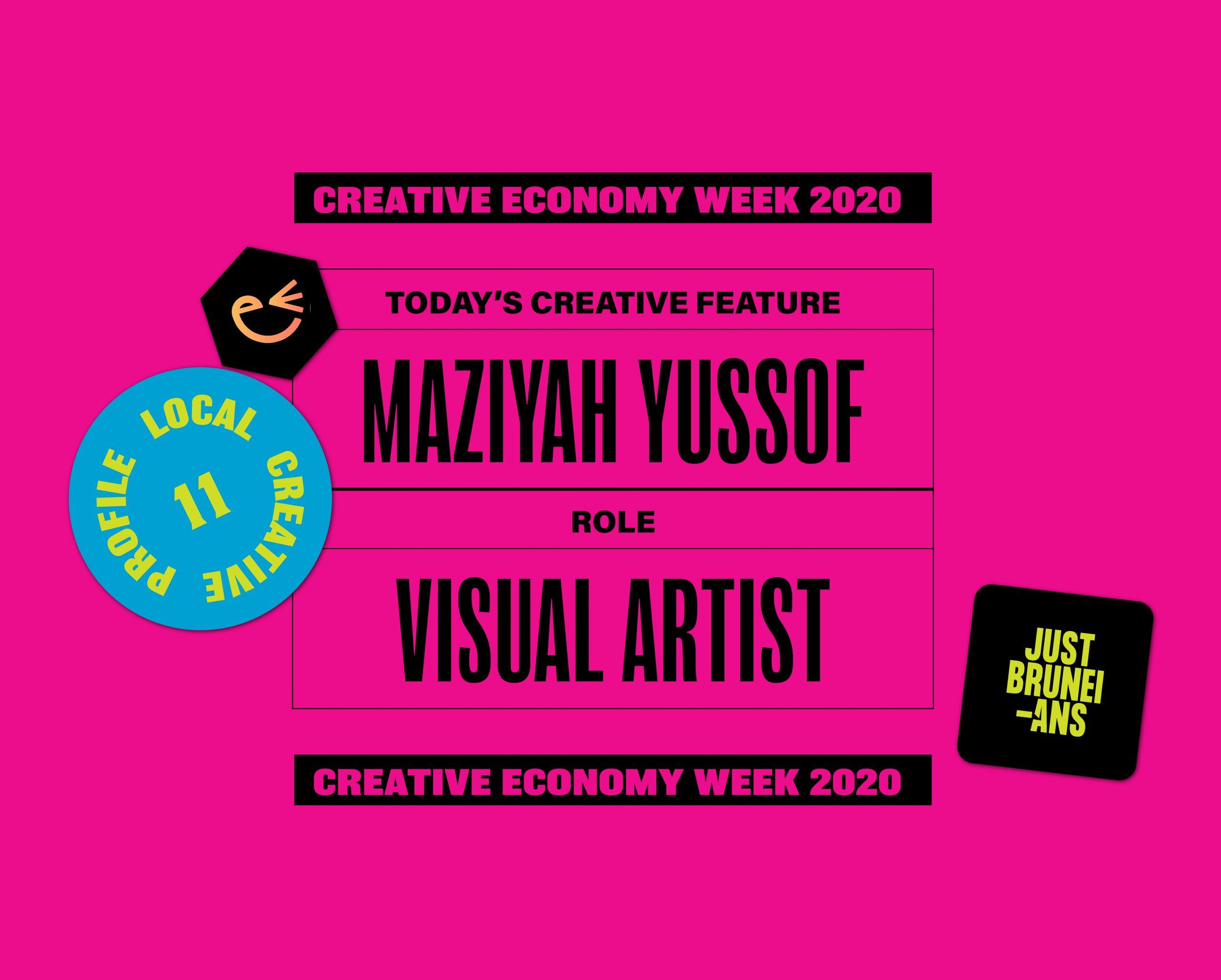 Today's Creative Feature: Maziyah Yussof | Creative Economy Week 2020